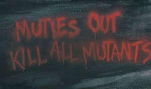 graffiti saying muties out kill all mutants